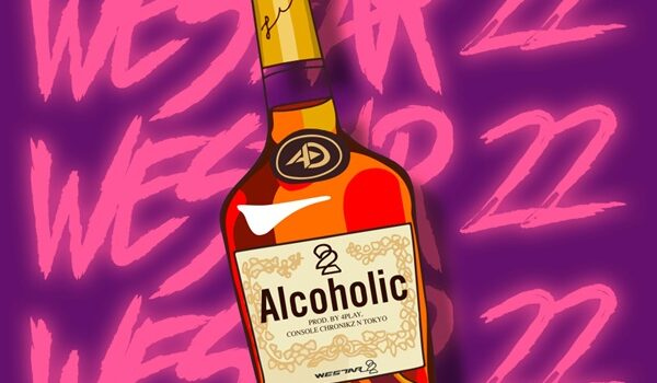 WES7AR 22's Second Release Of The Year 'Alcoholic' Will Get You Buzzing With Non-Stop Excitement