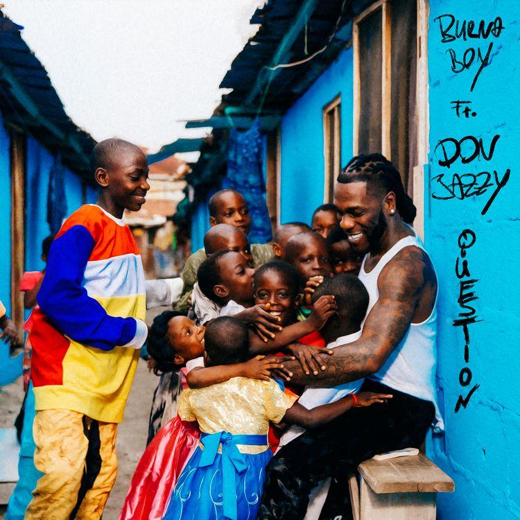 Burna Boy – Question (feat. Don Jazzy)