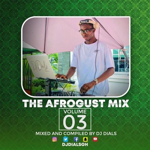 DJ Dials – The Afrogust Mix Vol.3 (2021 Mixtape)