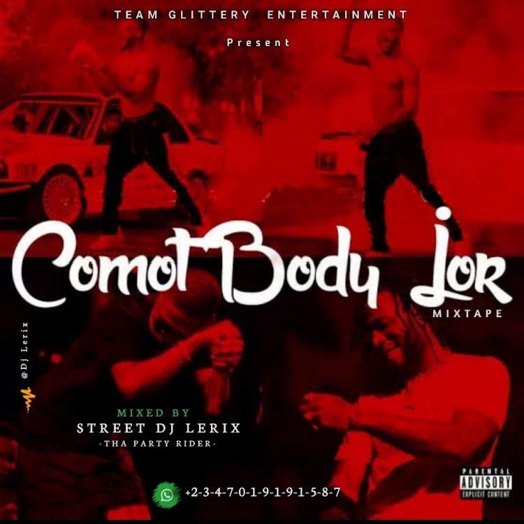 DJ Lerix - Comot Body Jor Mixtape (2021 Mixtape)