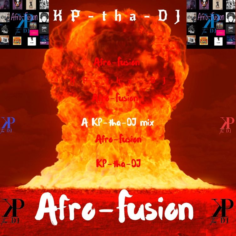KP-tha-DJ – AfroFusion (2021 Mixtape)