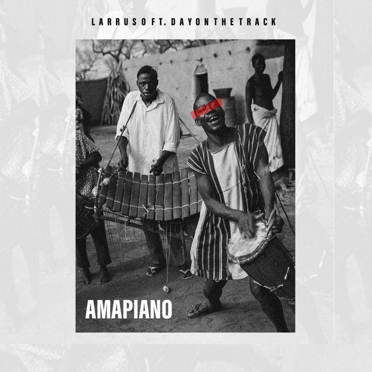 Larruso – Amapiano (feat. Dayonthetrack)