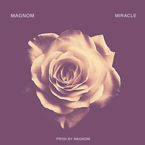 Magnom – Miracle (Prod. By Magnom)