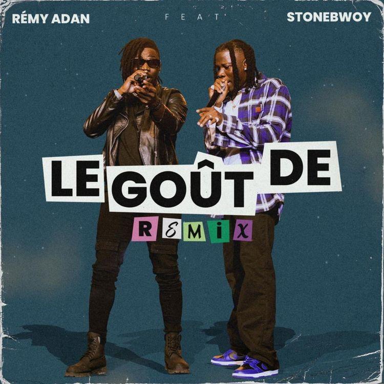 Rémy Adan – Le Goût De REMIX (feat. Stonebwoy)