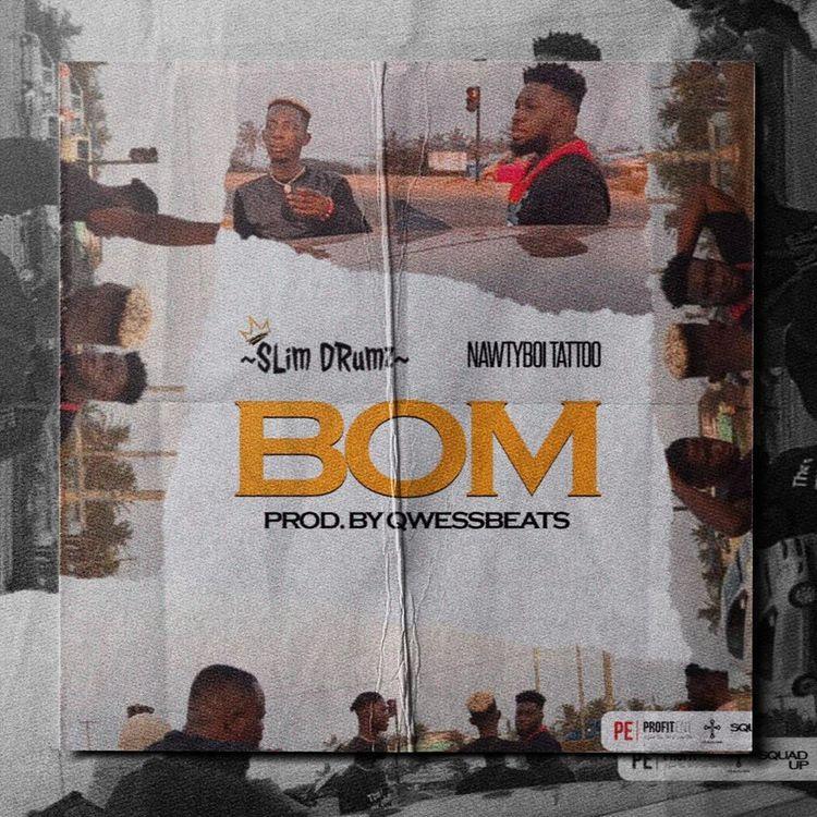 Slim Drumz – Bom (feat. NawtyboiTattoo)