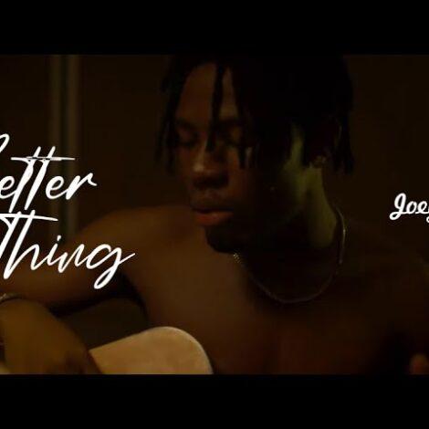 VIDEO: Joeboy – Better Thing
