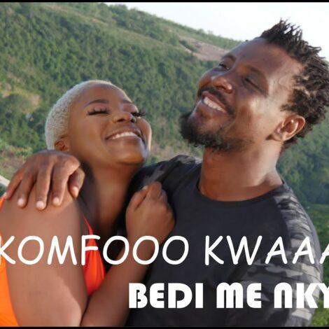 VIDEO: Ookomfooo kwaaade33 – Bedi Me Nkyen Mu