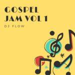 DJ Flow - Gospel Jam Vol 1