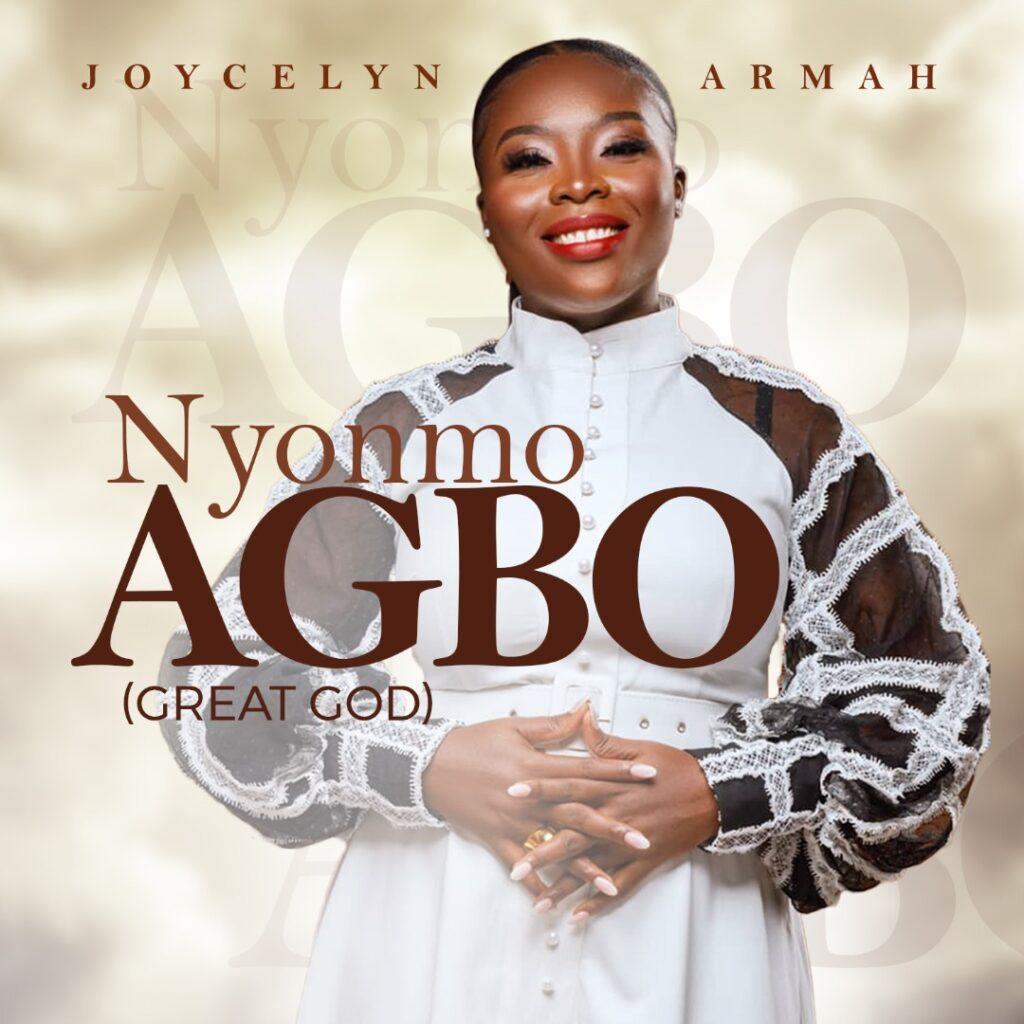 Joycelyn Armah - Nyonmo Agbo (Great God)