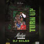 DJ Silas - Turn Up Mixtape (2021 Mixtape)
