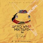 DJ Xpliph - Afrowhip Mix Vol. 2
